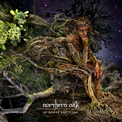 northern_oak-of_roots_and_flesh