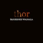 Bloodshed Walhalla –Thor