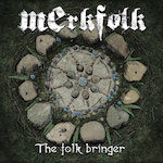 Merkfolk – The Folk Bringer