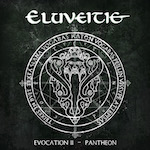 Eluveitie – Evocation II:Pantheon