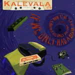 Kalevala hms – If We Only Had A Brain