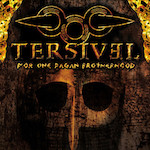 Tersivel – For One Pagan Brotherhood