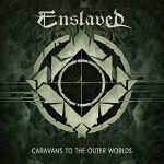 Enslaved – Caravans To The OuterWorlds